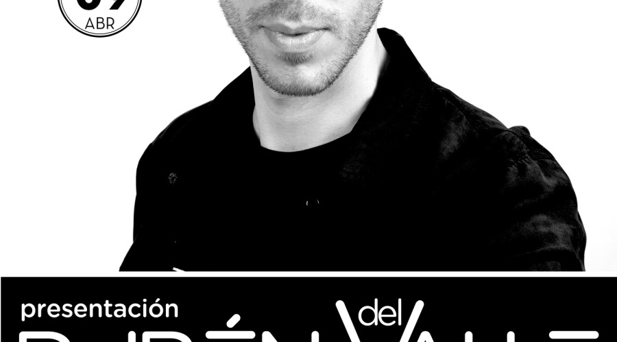 SÁBADO 9 de Abril – Presentación Rubén del Valle